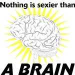 Nothing's Sexier Than A Brain