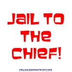 JAIL TO THE CHIEF!