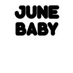 JUNE BABY
