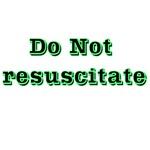 Don't Resuscitate