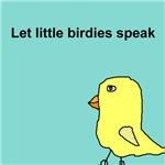 Let little birdies speak