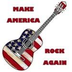 MAKE AMERICA ROCK AGAIN