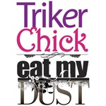 Triker Chick Eat My Dust Grunge
