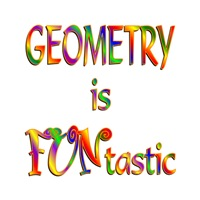<b>GEOMETRY IS FUNTASTIC</b>