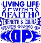 Colon Cancer Living Life With Faith Shirts