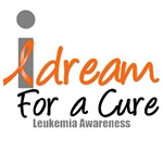 I Dream For A Cure Leukemia T-Shirts &