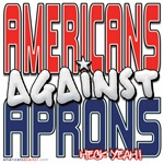Americans Against Aprons [APPAREL]
