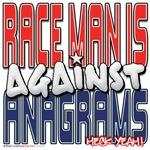 Race Man Is Against Anagrams [SWAG]