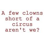 Few Clowns Short of a Circus