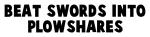 Beat swords into plowshares
