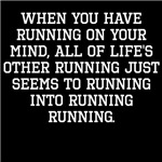 When You Have Running On Your Mind