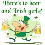 Here's to Beer and Irish Girls Tshirts and Gifts