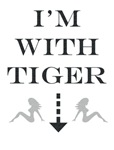 I'm with Tiger