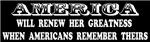 AMERICA WILL RENEW HER GREATNESS...