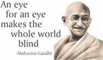 Gandhi Quote - An eye for an eye...