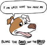 Blame the Deed, Not the Breed