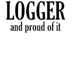 Logger and Proud of It