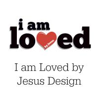 I am Loved by Jesus
