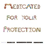 Medicated for Your Protection Light-Color Clothing