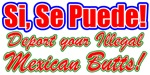 Si Se Puede (Yes We Can) DEPORT YOU MEXICAN BUTTS!