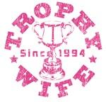 Trophy Wife Since  1994