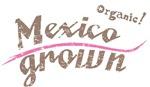 Organic! Mexico Grown!
