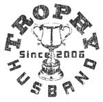 Trophy Husband Since 2006