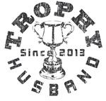Trophy Husband Since 2013