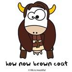 How Now Brown Coat