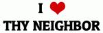 I Love THY NEIGHBOR