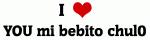 I Love YOU mi bebito chul0