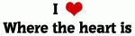 I Love Where the heart is