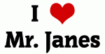 I Love Mr. Janes