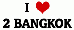 I Love 2 BANGKOK