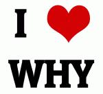 I Love WHY