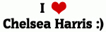 I Love Chelsea Harris :)