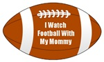 I Watch Football with My Mommy