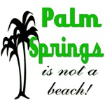 Palm Springs is not a Beach!