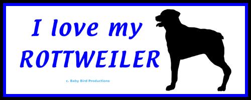 I LOVE MY DOG - ROTTWEILER
