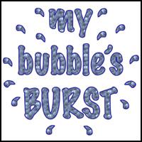 MY BUBBLE'S BURST T-SHIRTS & GIFTS