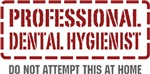 Professional Dental Hygienist