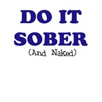 Do it Sober (And Naked)