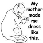 My Mom Made Me...