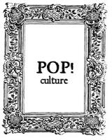 Pop! Culture