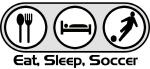 Eat Sleep Soccer 1
