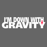 I'm Down With Gravity