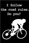 Printed on the back - I follow the road rules.