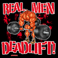 REAL MEN... DEADLIFT!
