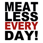 Meatless Every Day T-shirts and Products