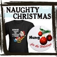 Naughty Christmas T-shirts & Gifts